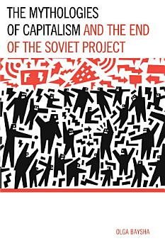 The Mythologies of Capitalism and the End of the Soviet Project PDF
