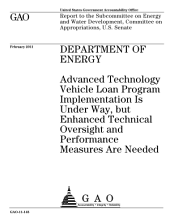 Department of Energy: Advanced Technology Vehicle Loan Program Implementation Is Under Way, But Enhanced Technical Oversight and Performance Measures are Needed