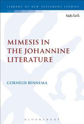 Mimesis in the Johannine Literature: A Study in Johannine Ethics