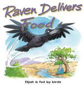 Raven Delivers Food: Elijah is Fed by Birds