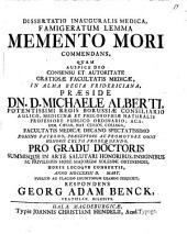 Dissertatio Inauguralis Medica, Famigeratum Lemma Memento Mori Commendans