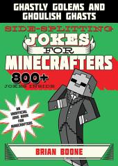 Sidesplitting Jokes for Minecrafters: Ghastly Golems and Ghoulish Ghasts