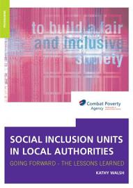Social Inclusion Units In Local Authorities  Going Forward   The Lessons Learned