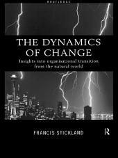 The Dynamics of Change: Insights into Organisational Transition from the Natural World