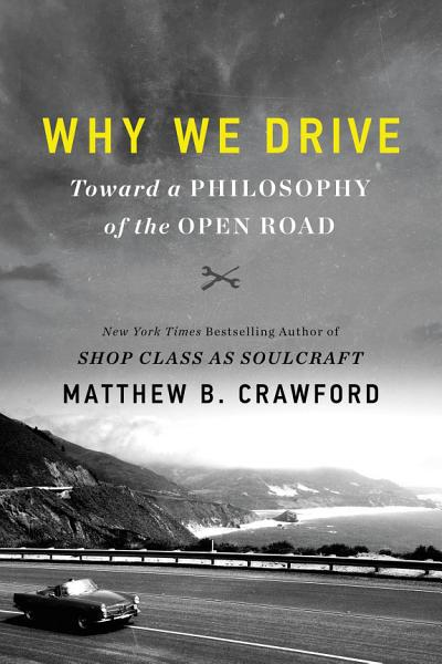Download Why We Drive Book