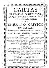 Cartas eruditas, y curiosas, en que por la mayor parte se continúa el designio del Theatro Critico Universal ...