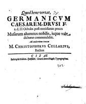 Germanicum Caesarem, Drusi f. a. d. II Octobr. post meridianas preces Musarum alumnus nobilis, isque valedicturus commendabit