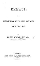 Emmaus; or, Communion with the Saviour at eventide