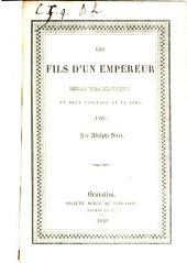 Les fils d'un empéreur: essai dramatique en deux tableaux et en vers (1558).