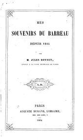 Mes souvenirs du Barreau depuis 1804