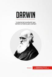Darwin: La teoría de la evolución que cambió la historia para siempre