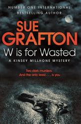 W Is For Wasted A Kinsey Millhone Novel 23 Book PDF