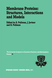 Membrane Proteins: Structures, Interactions and Models: Proceedings of the Twenty-Fifth Jerusalem Symposium on Quantum Chemistry and Biochemistry Held in Jerusalem, Israel, May 18–21,1992