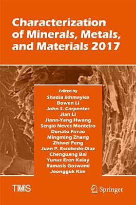 Characterization of Minerals  Metals  and Materials 2017 PDF