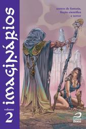Imaginários - contos de fantasia, ficção científica e terror: Volume 2