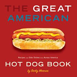 The Great American Hot Dog Book Book PDF
