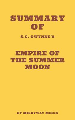 Summary of S C  Gwynne s Empire of the Summer Moon