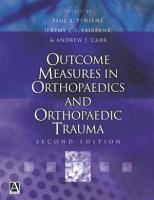 Outcome Measures in Orthopaedics and Orthopaedic Trauma  2Ed PDF