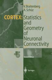 Cortex: Statistics and Geometry of Neuronal Connectivity: Edition 2