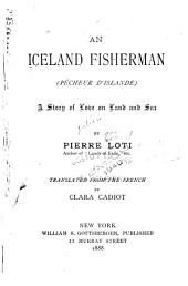An Iceland Fisherman: (pêcheur D'islande); a Story of Love on Land and Sea