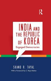 India and the Republic of Korea: Engaged Democracies