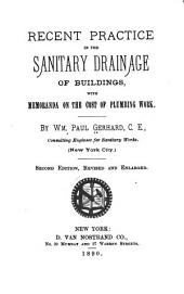Recent Practice in the Sanitary Drainage of Buildings: With Memoranda on the Cost of Plumbing Work