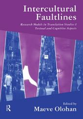 Intercultural Faultlines: Research Models in Translation Studies: v. 1: Textual and Cognitive Aspects