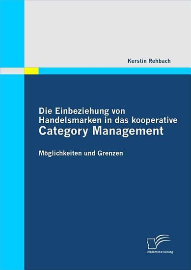 Die Einbeziehung Von Handelsmarken in Das Kooperative Category Management PDF