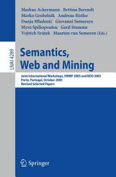 Semantics, Web and Mining: Joint International Workshop, EWMF 2005 and KDO 2005, Porto, Portugal, October 3-7, 2005, Revised Selected Papers