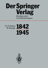 Der Springer-Verlag: Katalog Seiner Veröffentlichungen 1842–1945