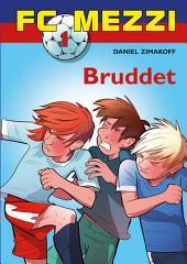 FC Mezzi 1: Bruddet: Bind 1