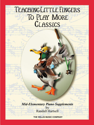 Classics: Teaching Little Fingers to Play More/Mid-Elementary Level