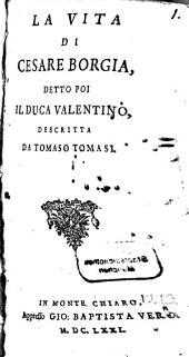 La Vita Di Cesare Borgia Detto Poi Il Duca Valentino