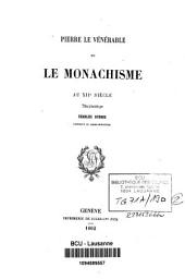 Pierre le Vénérable, ou le monachisme au XIIe siècle ...