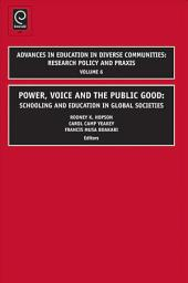 Power, Voice and the Public Good: Schooling and Education in Global Societies