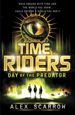 TimeRiders  Day of the Predator  Book 2
