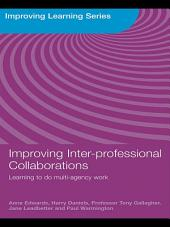 Improving Inter-professional Collaborations: Multi-Agency Working for Children's Wellbeing
