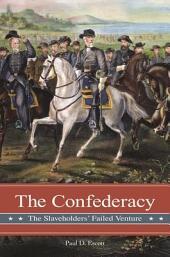 The Confederacy: The Slaveholders' Failed Venture