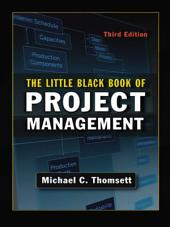 The Little Black Book of Project Management: Edition 3