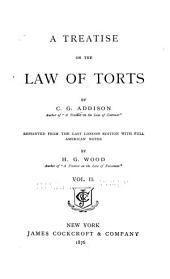 A Treatise on the Law of Torts: Volume 2
