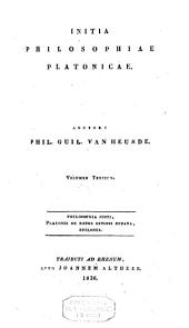 Initia philosophiae platonicae: Philosophia justi. Platonis de rebus divinis effata. Epilogus. 1836