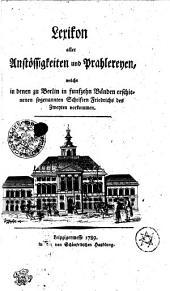 Lexikon aller Anstöffigkeiten und Prahlereyen, welche in denen zu Berlin in funfzehn Bänden erschienenen sogennanten Schriften Friedrichs des Zweyten vorkommen