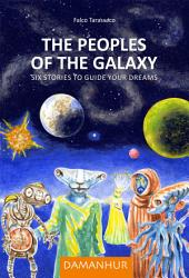 The Peoples of the Galaxy: Six stories to guide your dreams