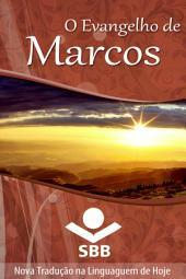 O Evangelho de Marcos: Edição Literária, Nova Tradução na Linguagem de Hoje