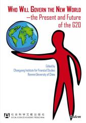 Who Will Govern the New WorldÑthe Present and Future of the G20