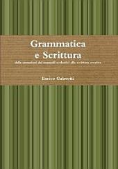 Grammatica e Scrittura. Dalle astrazioni dei manuali scolastici alla scrittura creativa