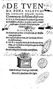De tuenda bona valetudine, libellus Eobani Hessi, commentarijs doctissimis illustratus à Ioan. Placotomo, ... Eiusdem, De natura & uiribus cereuisiarum, & mulsarum, opusculum. De causis, praeseruatione, & curatione ebrietatis, dissertationes. Coena Baptistae Fierae, de herbarum uirtutibus, & ea medicae artis parte, quae in uictus ratione consistit. Strabi Galli poëtae Hortulus amoenissimus