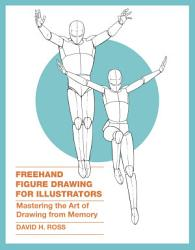 Freehand Figure Drawing For Illustrators Book PDF