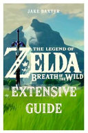 The Legend of Zelda Breath of the Wild Extensive Guide