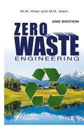 Zero Waste Engineering: A New Era of Sustainable Technology Development, Edition 2